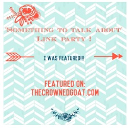 TheCrownedGoat Something to Talk About Link Party 24 LinkParty