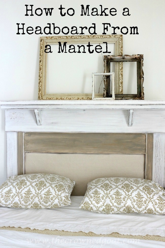 How-to-Make-a-Headboard-from-an-Old-Mantel-The-Crowned-Goat-Pinnable How to Make a Headboard From an Old Mantel DIY