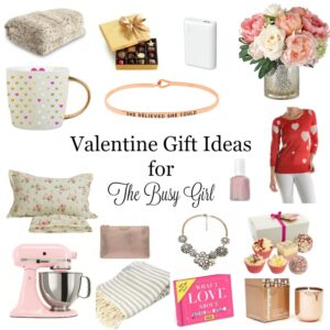 Valentine Gift Ideas for the Busy Girl-1